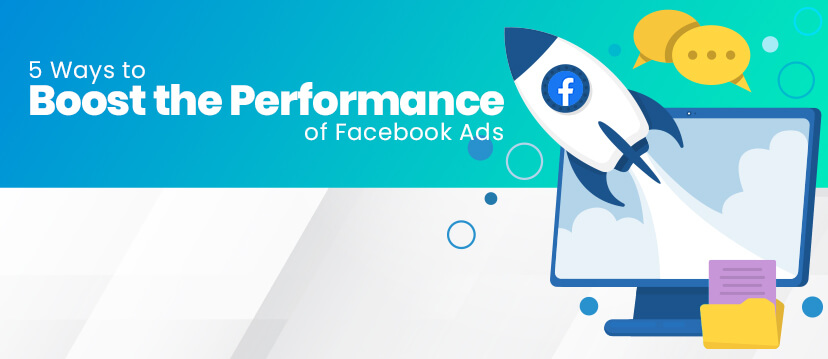 5 Ways to Boost the Performance of Facebook Ad