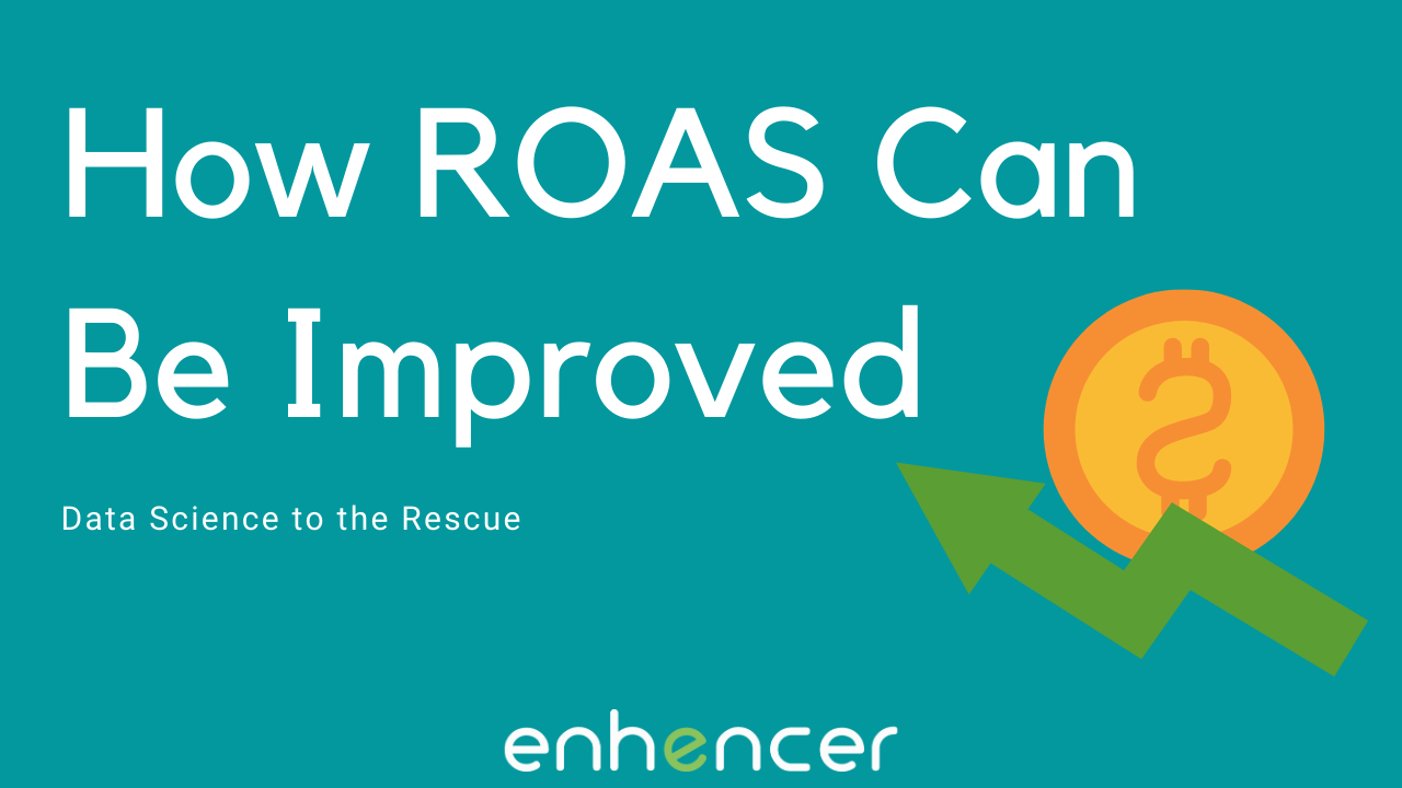 Marketing 101 — How ROAS can be Improved?