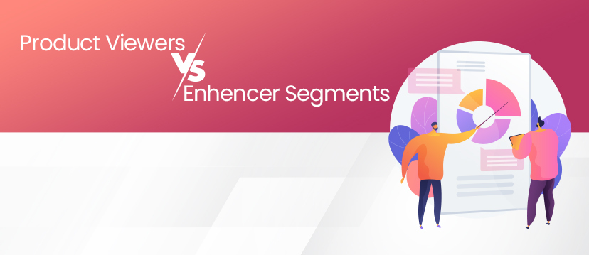 Advertising to Enhencer Segments is Better than the Product Viewers
